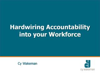 Hardwiring Accountability into your Workforce