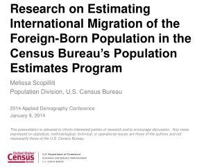 Melissa Scopilliti Population  Division, U.S. Census  Bureau 2014 Applied Demography Conference