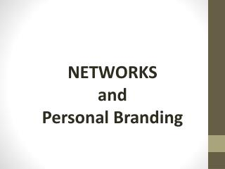NETWORKS  and  Personal Branding