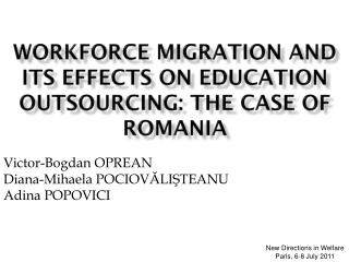 WORKFORCE MIGRATION AND ITS EFFECTS ON EDUCATION OUTSOURCING: THE CASE OF ROMANIA