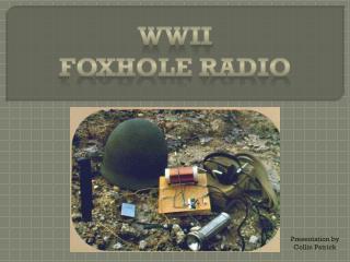 WWII Foxhole Radio