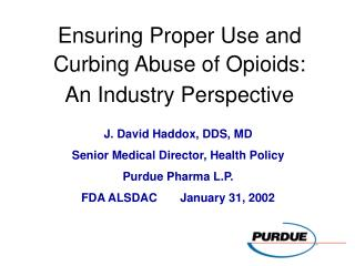 Ensuring Proper Use and Curbing Abuse of Opioids: An Industry Perspective