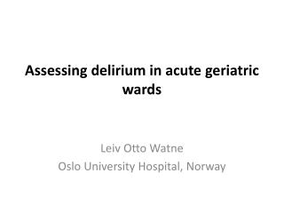 Assessing  delirium in acute  geriatric wards