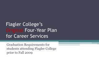 Flagler College's  Original  Four-Year Plan  for Career Services