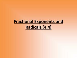 Fractional Exponents and Radicals (4.4)