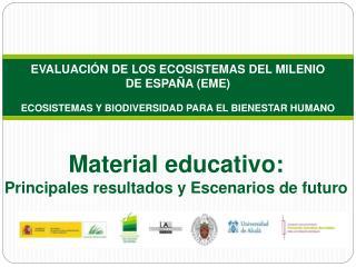 Material  educativo:  Principales resultados y Escenarios de futuro