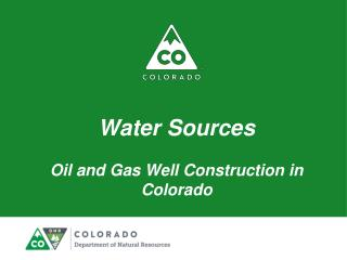 Water Sources Oil and Gas Well Construction in Colorado