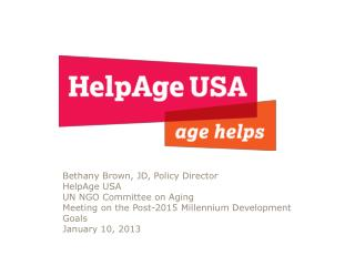 Bethany Brown, JD, Policy Director HelpAge USA UN  NGO Committee on Aging