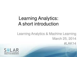 Learning  Analytics:  A short introduction