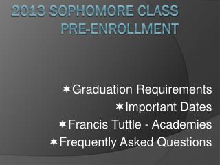 2013 Sophomore class  pre-enrollment