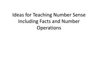 Ideas for Teaching Number Sense Including Facts and Number Operations