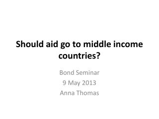 Should aid go to middle income countries?