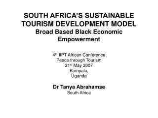 SOUTH AFRICA S SUSTAINABLE TOURISM DEVELOPMENT MODEL Broad Based Black Economic Empowerment