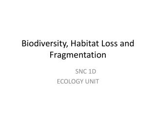 Biodiversity, Habitat Loss and Fragmentation