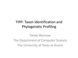 TIPP: Taxon Identification and Phylogenetic Profiling