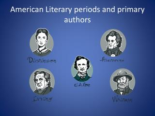 American Literary periods and primary authors