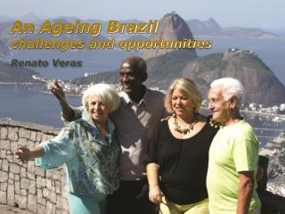 An Ageing Brazil  challenges and opportunities