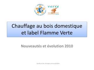 Chauffage au bois domestique  et label Flamme Verte