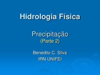 Hidrologia Física Precipitação (Parte 2)
