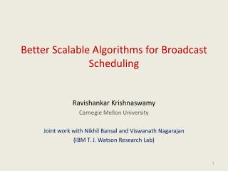Better Scalable Algorithms for Broadcast Scheduling