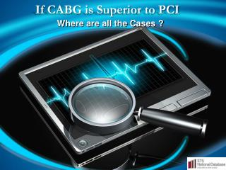 If CABG is Superior to PCI