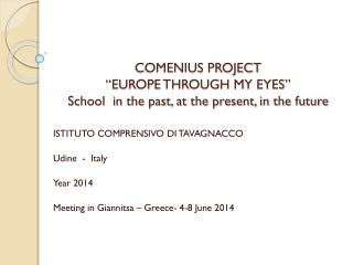 "COMENIUS PROJECT ""EUROPE THROUGH MY EYES"" School  in the past, at the present, in the future"