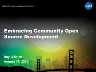 Embracing Community Open Source Development