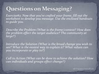 Questions on Messaging?