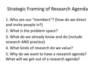 Strategic Framing of Research Agenda