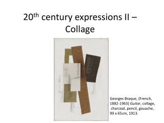 20 th  century expressions II � Collage