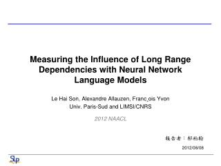 Measuring the Influence of Long Range Dependencies with Neural Network Language Models