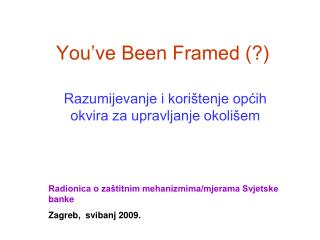 You've Been Framed (?)