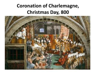 Coronation of Charlemagne, Christmas  Day, 800