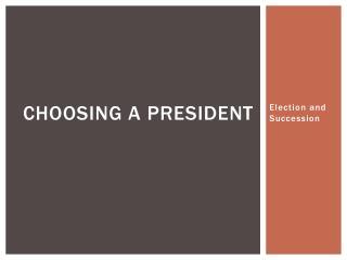 Choosing a President