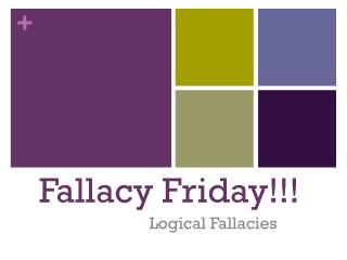 Fallacy Friday!!!