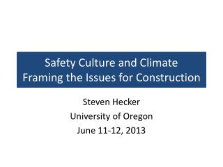 Safety Culture and Climate Framing the Issues for Construction