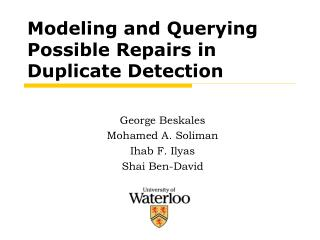 Modeling and Querying Possible Repairs in Duplicate Detection