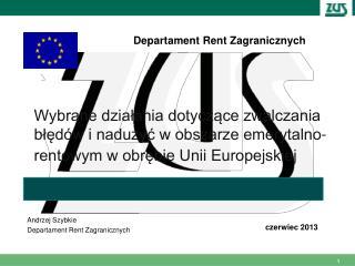 Andrzej Szybkie  Departament Rent Zagranicznych
