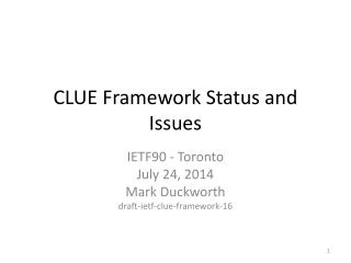 CLUE Framework Status and Issues
