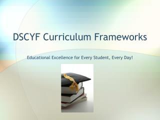 DSCYF Curriculum Frameworks