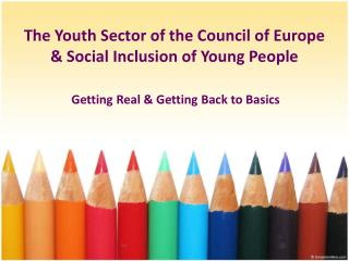 The Youth Sector of the Council of Europe & Social Inclusion of Young People
