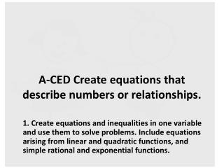A-CED Create equations that describe numbers or  relationships.
