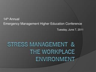 Stress Management  & The Workplace Environment