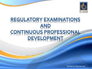regulatory examinations  AND  Continuous professional development