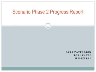 Scenario Phase 2 Progress Report