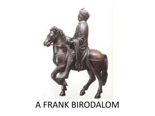 A FRANK BIRODALOM