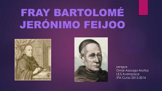 FRAY BARTOLOMÉ JERÓNIMO FEIJOO