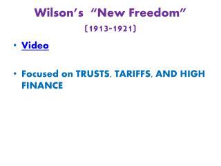 Wilson�s  �New Freedom� (1913-1921)