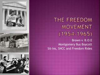 The Freedom  Movement  (1954-1965)