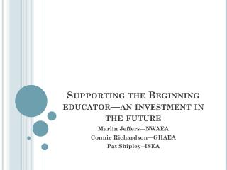 Supporting the Beginning educator—an investment in the future
